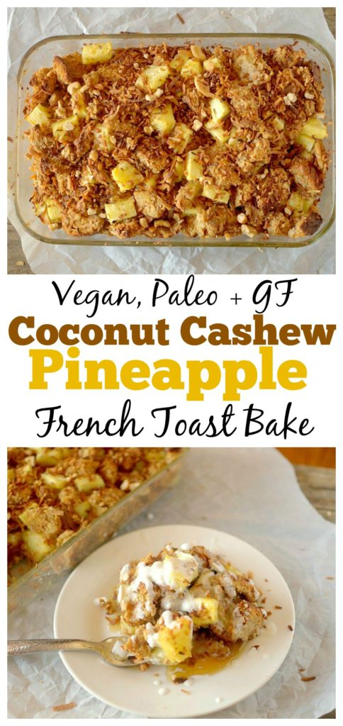 This Healthy Toasted Coconut Cashew Pineapple French Toast Bake is a delicious addition to your brunch or weekend breakfast and is so easy to make. It is also vegan, gluten-free and paleo!