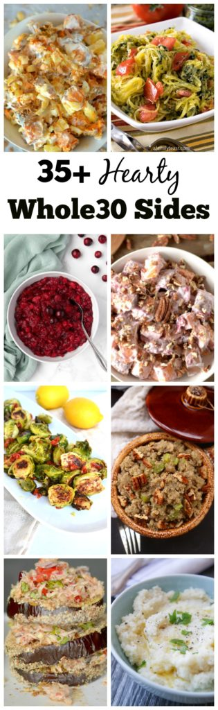 35+ Hearty Whole30 Side Dishes that are perfect for the holidays, family gatherings or just a special meal that everyone will love! Paleo and vegan options!